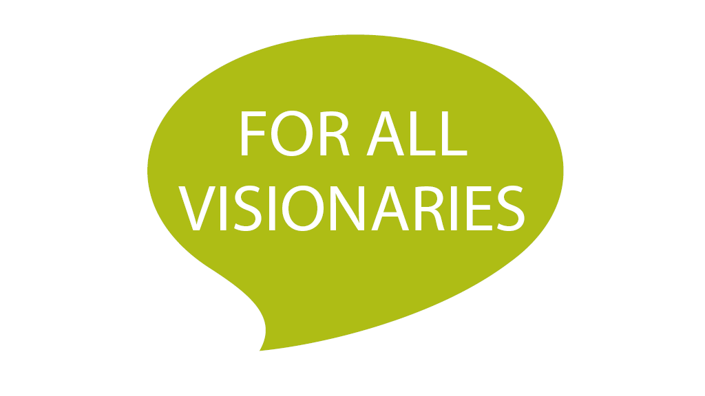 For all visionaries